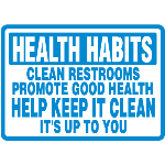 Seton Identification Products - Facility Reminder Signs - Health Habits Clean Restrooms Promote Good Health