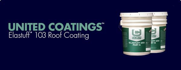 United Coatings™ Elastuff® 103 Base Roof Coating