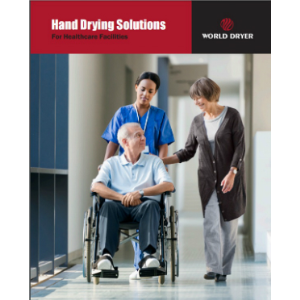 Hand Dryers for Healthcare Facilities-World Dryer